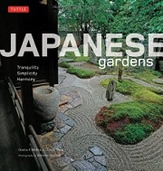 Japanese Gardens Tranquility, Simplicity, Harmony book